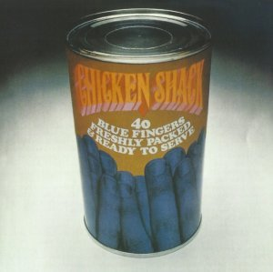 Chicken Shack - 40 Blue Fingers, Freshly Packed And Ready To Serve (1968) (2013)