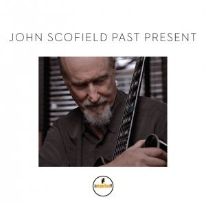 John Scofield - Past Present (2015) [HDTracks]