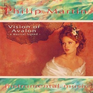 Philip Martin - Visions of Avalon (1993)
