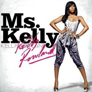 Kelly Rowland - Ms. Kelly (2007)