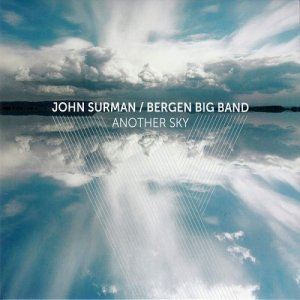 John Surman & Bergen Big Band - Another Sky (2014)