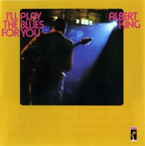 Albert King - I'll Play The Blues For You (1972) [Remastered, Expanded] (2012)