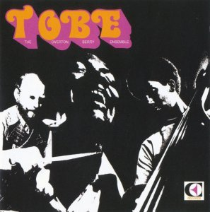 The Overton Berry Ensemble - TOBE (1972) [Remastered] (2007)