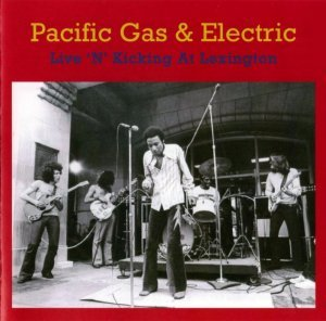 Pacific Gas And Electric - Live 'N' Kicking at Lexington (1970) [Reissue] (2007)