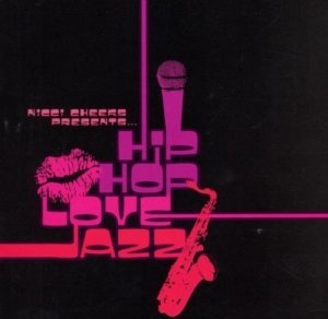 VA - Nicci Cheeks Presents: Hip Hop Love Jazz (2005)