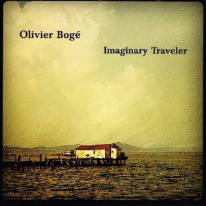 Olivier Boge - Imaginary Traveler (2012)