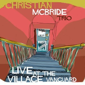 Christian McBride Trio - Live At The Village Vanguard (2015)