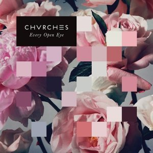 CHVRCHES - Every Open Eye (Target Exclusive) (2015)