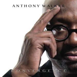 Anthony Walker - Convergence (2015)