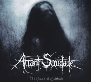 Arrant Saudade - The Peace Of Solitude (2015)