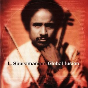 L. Subramaniam - Global Fusion (1999)