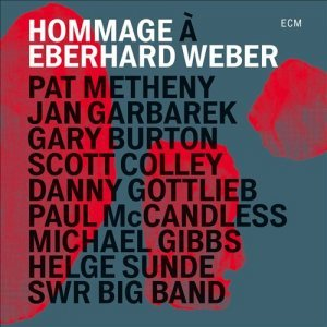 Gary Burton, Jan Garbarek, Pat Metheny - Hommage to Eberhard Weber (2015)