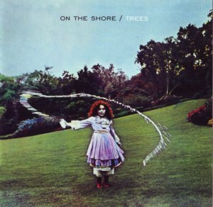 Trees - On The Shore (1970) [Remastered + bonus disc] (2007)