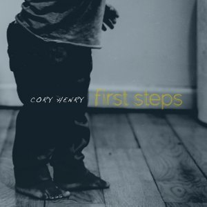 Cory Henry - First Steps (2014)