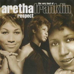 Aretha Franklin - Respect: The Very Best Of Aretha Franklin (2003)