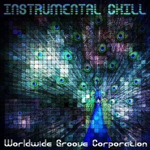 Worldwide Groove Corporation - Instrumental Chill (2015)