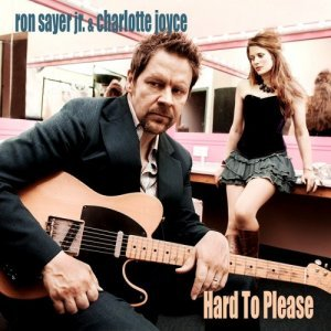 Ron Sayer Jr. & Charlotte Joyce - Hard To Please (2013)