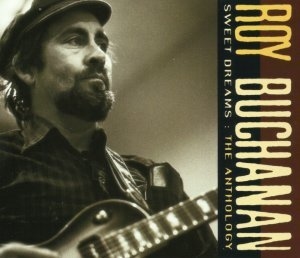 Roy Buchanan - Sweet Dreams The Anthology (1969-1978) (1992) 2CD