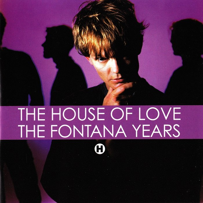 The house of love the fontana years 2004 lossless for House music 2004