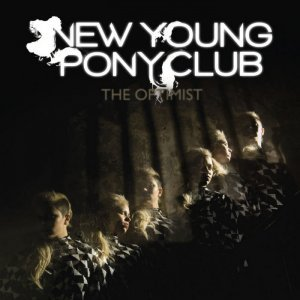 New Young Pony Club - The Optimist [Japanese Edition] (2010)