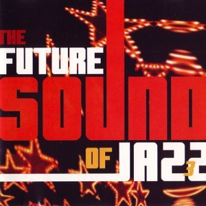 VA - The Future Sound Of Jazz 3 (1998)