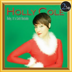 Holly Cole - Baby, It's Cold Outside (2001) [2014] [HDTracks]