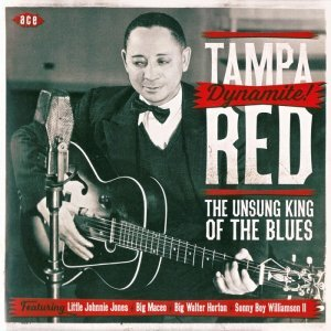 Tampa Red - Dynamite! The Unsung King Of The Blues (2015)