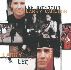 Lee Ritenour & Larry Carlton - Larry & Lee (1995)