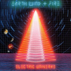 Earth, Wind & Fire - Electric Universe [Remastered, Expanded Edition] (2015)