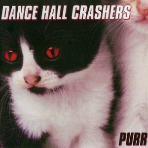 Dance Hall Crashers - Purr (1999)