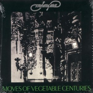 Tramline - Moves Of Vegetable Centuries (1969) [Remastered] (2008)