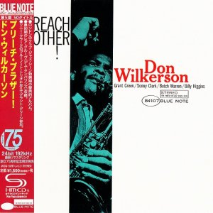 Don Wilkerson - Preach Brother! (1962) [2015 Japan SHM-CD 24-192 Remaster]
