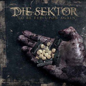 Die Sektor - To Be Fed Upon Again (2006) [Japanese Remastered 2015]