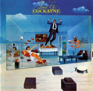 Soft Machine - The Land Of Cocayne (1981)