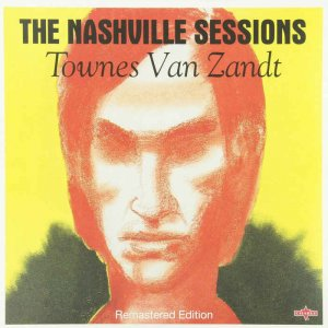 Townes Van Zandt - The Nashville Sessions (1993) [Remastered 2015]