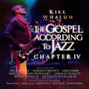Kirk Whalum - The Gospel According To Jazz Chapter IV (2CD) (2015)