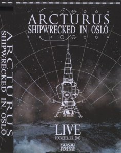 Arcturus - Shipwrecked In Oslo [2005] (DVD9)