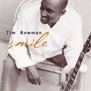 Tim Bowman - Smile (2000+2008)