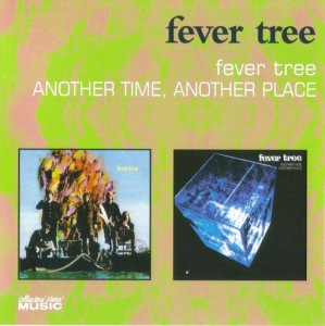 Fever Tree - Fever Tree / Another Time, Another Place (1968 / 1969)