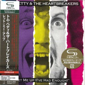 Tom Petty & The Heartbreakers - Let Me Up (I've Had Enough) [Japan SHM-CD] (2009)