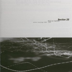 Section 25 - Deus Ex Machina - Archive Recordings 1983-1985 (1998)