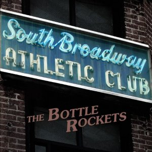 The Bottle Rockets - South Broadway Athletic Club (2015) [HDTracks]