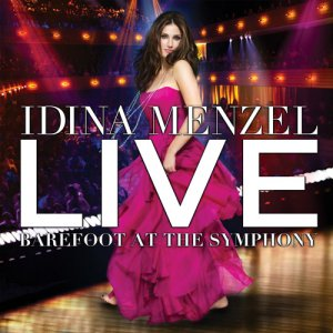 Idina Menzel - Live Barefoot At The Symphony (2012)