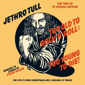 Jethro Tull - Too Old to Rock 'n' Roll Too Young to Die! [Deluxe Edition] (1976) [2015] HDTracks