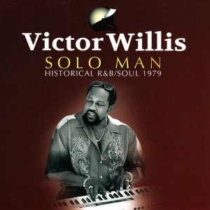 Victor Willis - Solo Man: Historical R&B/Soul 1979 (2015)