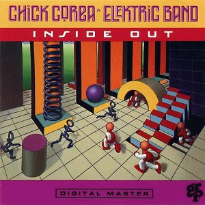 Chick Corea Elektric Band - Inside Out (1990)