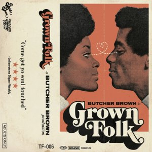 Butcher Brown - Grown Folk (2015)