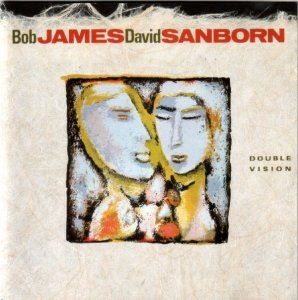 Bob James & David Sanborn - Double Vision (1986)