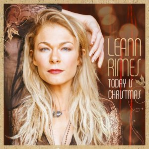 LeAnn Rimes - Today Is Christmas (2015)