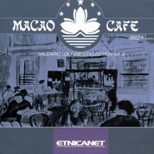 VA - Macao Cafe: Balearic Lounge Collection Vol. 2 (2002)
